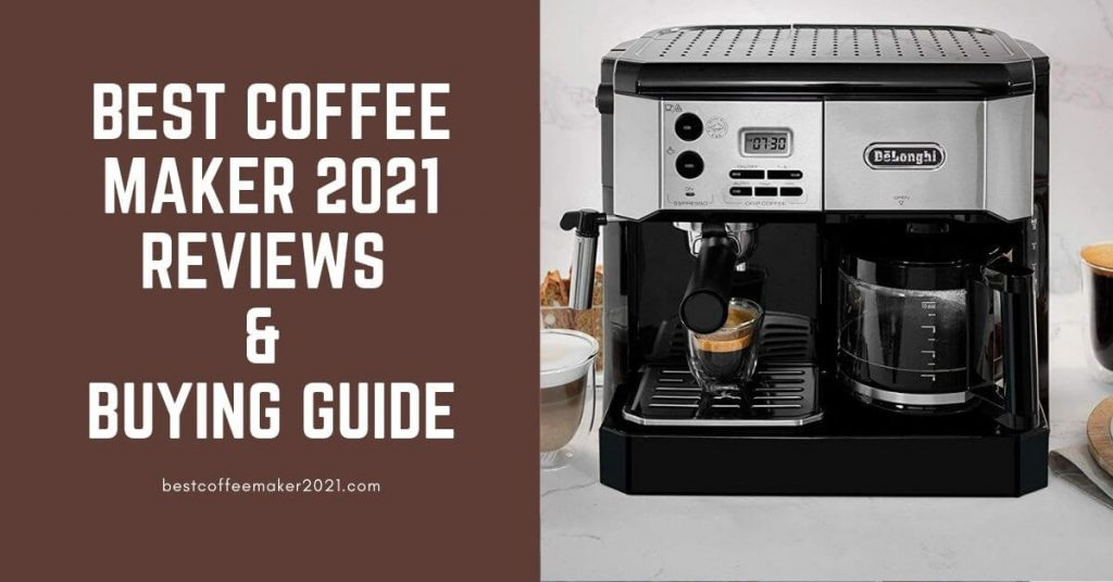 Best Coffee Pots 2021 Best Coffee Maker 2021 Reviews & Buying Guide