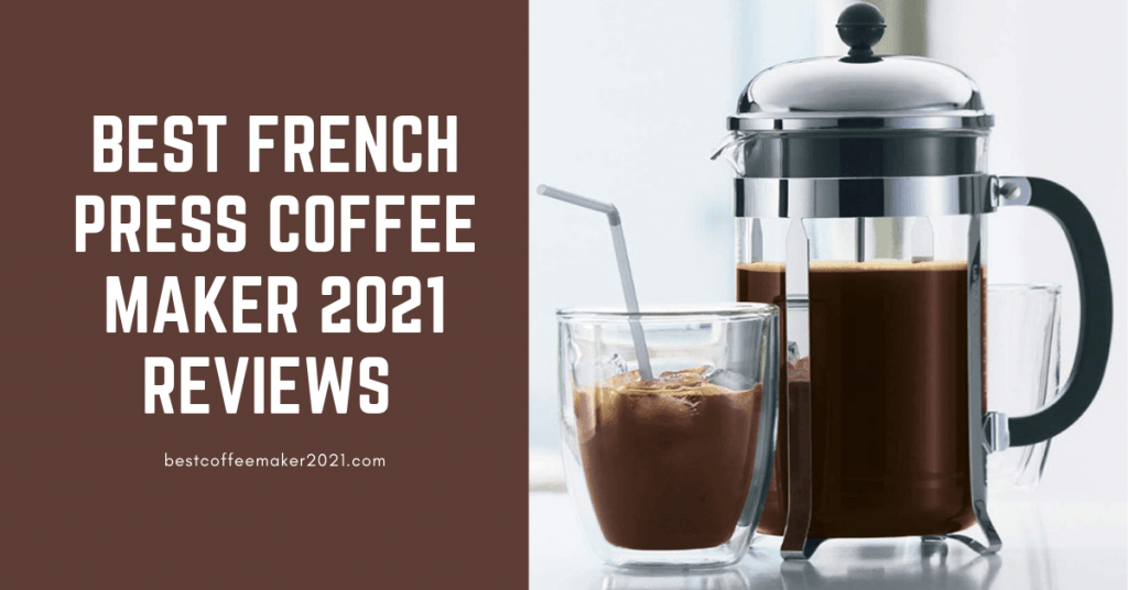 best french press coffee maker 2021