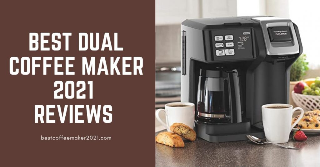 Best Dual Coffee Maker 2021